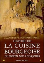 Couverture Histoire de la cuisine bourgeoise du Moyen Âge à nos jours