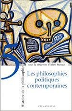 Couverture Les Philosophies politiques contemporaines - Histoire de la philosophie politique, tome V