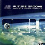 Pochette Future Groove: Sounds of the New Generation
