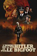 Affiche L'Homme qui a tué Hitler et puis le Bigfoot