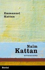Couverture Naïm Kattan. Entretiens