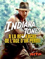 Affiche Indiana Jones : à la recherche de l'âge d'or perdu
