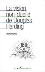 Couverture La Vision non-duelle de Douglas Harding