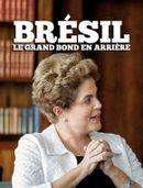 Affiche Brésil : le grand bond en arrière