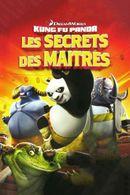 Affiche Kung Fu Panda : Les Secrets des maîtres