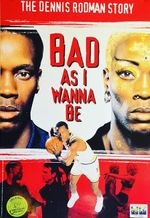 Affiche Bad As I Wanna Be : The Dennis Rodman Story