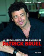 Couverture La véritable histoire des chansons de Patrick Bruel