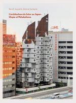 Couverture L'architecture du futur au Japon : Utopie et Métabolisme