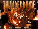 Pochette Thunderdome: Past, Present, Future