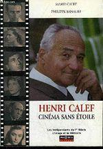 Couverture Henri Calef : Cinéma sans étoile