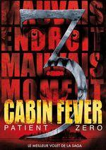 Affiche Cabin Fever 3 : Patient Zero