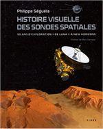 Couverture Histoire visuelle des sondes spatiale