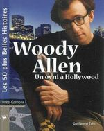 Couverture Woody Allen, un ovni à Hollywood
