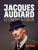 Affiche Jacques Audiard : Le cinéma à cœur