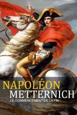 Affiche Napoléon - Metternich : le commencement de la fin