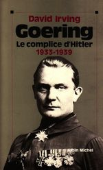 Couverture Goering - tome 1: 1933-1939, le complice d'Hitler