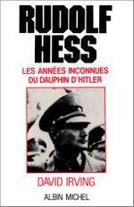 Couverture Rudolf Hess. Les Années inconnues du dauphin d'Hitler (1941-1945)