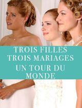 Affiche Trois filles, trois mariages, un tour du monde !