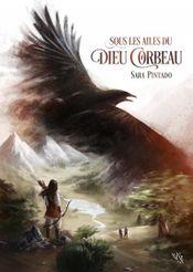Couverture Sous les ailes du dieu corbeau