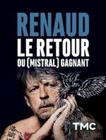 Affiche Renaud : le retour du (mistral) gagnant