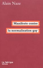 Couverture Manifeste contre la normalisation gay