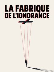 Affiche La Fabrique de l'ignorance