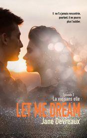 Couverture La Vie sans Elle - Let Me Dream, tome 2