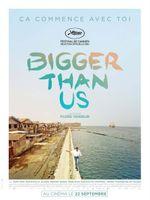Affiche Bigger Than Us