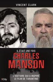 Couverture Il était une fois Charles Manson