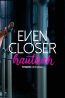 Affiche Even Closer : Hautnah
