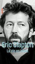 Affiche Eric Clapton - La Vie en blues