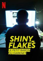 Affiche Shiny_Flakes : Le petit baron du darknet