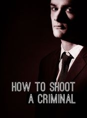 Jaquette How To Shoot A Criminal