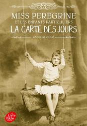 Couverture La Carte des jours - Miss Peregrine et les enfants particuliers, tome 4