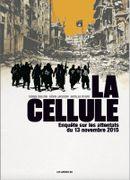 Couverture La Cellule : Enquête sur les attentats du 13 Novembre 2015