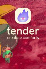 Jaquette Tender: Creature Comforts