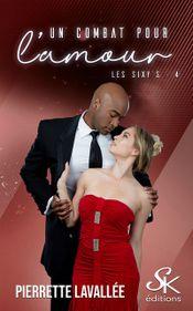 Couverture Un Combat pour l'Amour - Les Sixy's, tome 4
