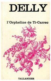 Couverture L'Orpheline de Ti-Carrec