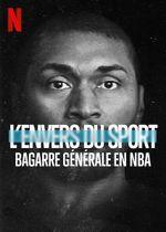 Affiche L'Envers du sport - Bagarre générale en NBA