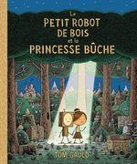Couverture Le Petit Robot de Bois et la Princesse Bûche