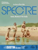 Affiche SPECTRE : Sanity, Madness & the Family + Dustin