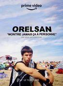 Affiche Orelsan : Montre jamais ça à personne