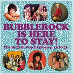 Pochette Bubblerock Is Here to Stay! The British Pop Explosion 1970–73