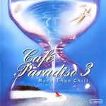 Pochette Cafe Paradiso 3: More Than Chill